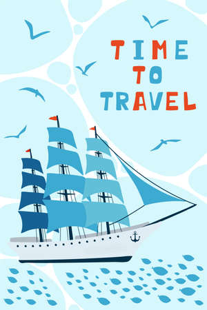 Sea children's poster with sailboat and lettering Time to Travel in cartoon style. Cute concept for kids print. Illustration for the design postcard, textiles, apparel. Vector