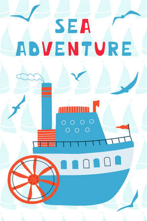 Sea children's poster with steamship and lettering Sea adventure in cartoon style. Cute concept for kids print. Illustration for the design postcard, textiles, apparel.