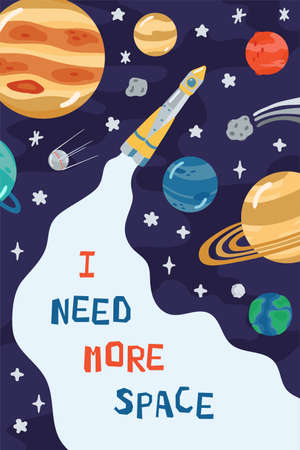 Space children's poster with rocket, planets and lettering I need more space in cartoon style. Cute concept for kids print. Illustration for design kids room postcard, textiles, apparel. Vector