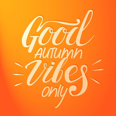 Good autumn vibes only banner with hand lettering. Vector illustration for your graphic design. Foto de archivo - 130020995