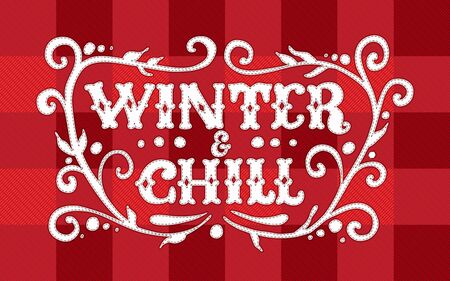 Winter and Chill. Poster with hand lettering and flourishes. Vector illustration for your graphic design.