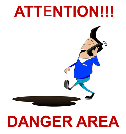 trespassing: Attention, danger area illustration sign in cartoon style. Warning sign with warning sign with  guy talking on the phone and not seeing the hole in front of him. Vector Illustration