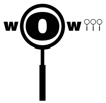 Magnifier glass increases the letter O in the word WOW. Isolated vector on white background 向量圖像