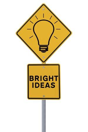 ideas brillantes: Una se�al de tr�fico Bright Ideas (aislado en blanco)