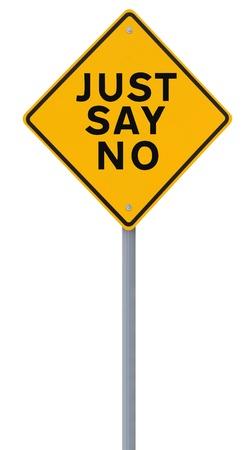 drogadiccion: Se�al de tr�fico que indica Just Say No (aislado en blanco)