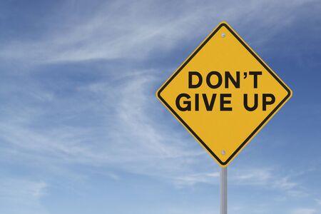 perseverar: Don t Give Up se�al de tr�fico contra un fondo de cielo azul con copia espacio Foto de archivo