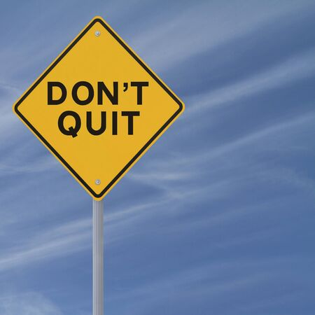 don't: Don t Quit road sign  against a blue sky background with copy space   Stock Photo