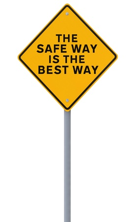 safety slogan: A safety road sign isolated on white