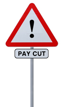 pay cuts: A conceptual warning sign on pay cuts