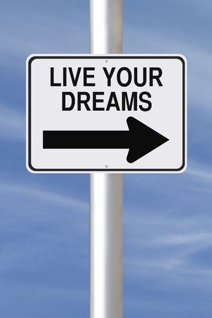 way of living: A modified one way street sign on living your dreams