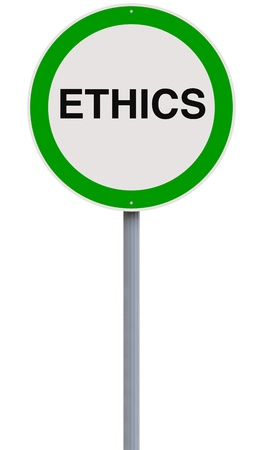 ethics and morals: A modified road sign on ethics