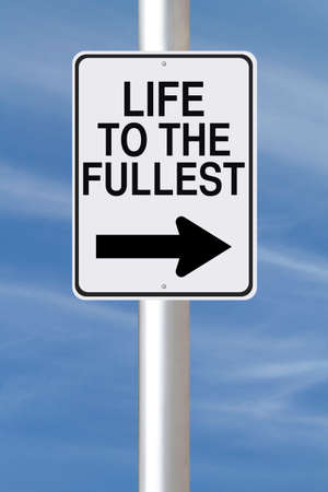 way of living: A modified one way street sign on living life to the fullest