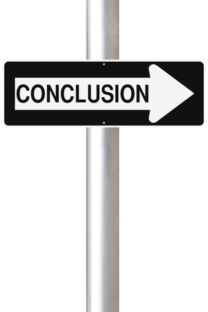 conclusion: A modified one way street sign indicating conclusion  Stock Photo