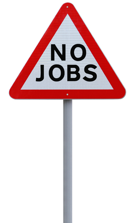 A warning sign on the lack of jobs  Imagens