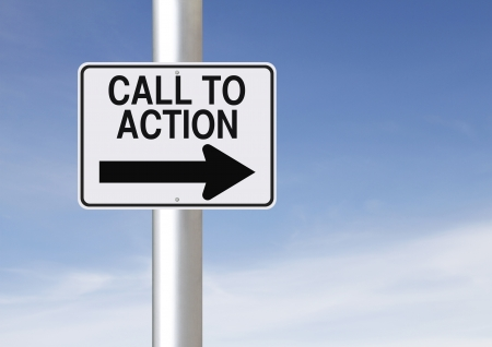 Modified one way road sign indicating Call to Action
