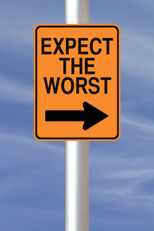 worse: A modified one way road sign indicating Expect the Worst