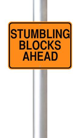 A road sign warning of stumbling blocks ahead