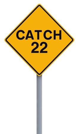Een aangepast verkeersbord met vermelding van Catch 22