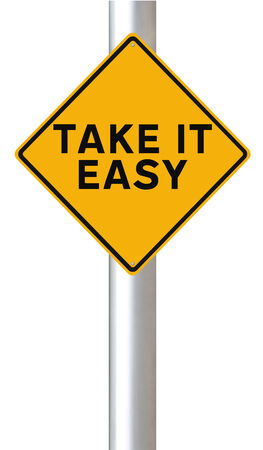 take it easy: A modified road sign indicating Take It Easy  Stock Photo