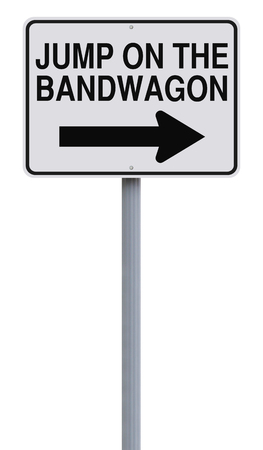 A modified one way sign indicating Jump on the Bandwagon