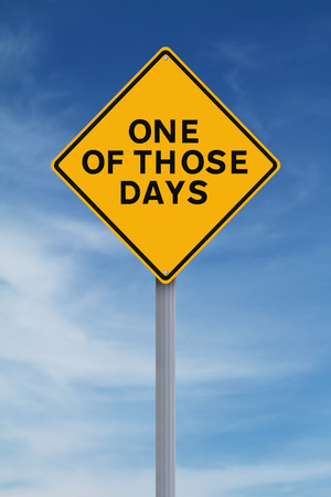 those: A conceptual road sign indicating One of Those Days  Stock Photo