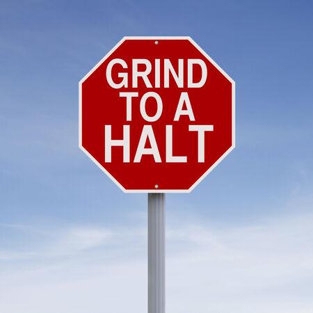 halt: A modified stop sign indicating Grind to a Halt