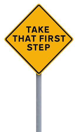 try: Modified road sign indicating Take That First Step