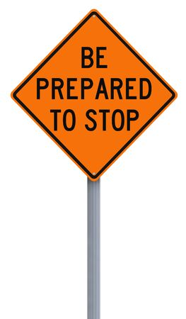 Road sign indicating Be Prepared to Stop