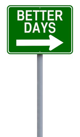 better days: Modified one way sign indicating Better Days