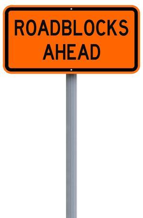 A modified road sign indicating Roadblocks Ahead