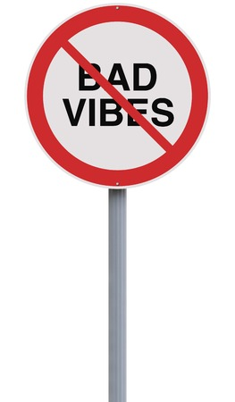 suggesting: A modified road sign suggesting No Bad Vibes Allowed