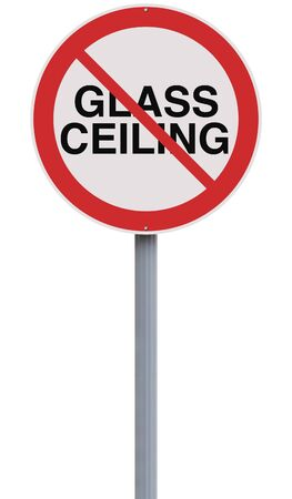 glass ceiling: A modified road sign suggesting no glass ceiling allowed