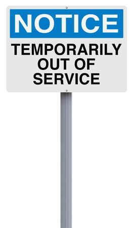 temporarily: A notice sign indicating Temporarily Out of Service