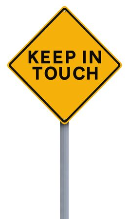 keep in touch: A road sign indicating Keep in Touch