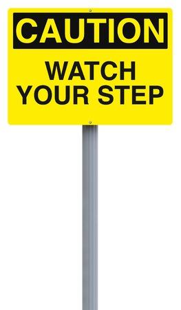 advertencia: Una muestra de la precaución que indica Watch Your Step