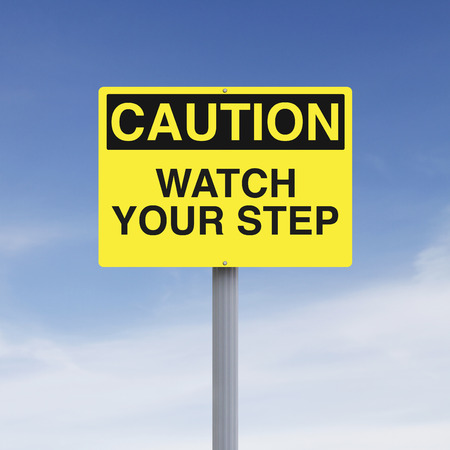 step by step: A caution sign indicating Watch Your Step