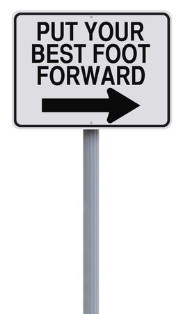 put forward: Conceptual one way road sign indicating Put Your Best Foot Forward Stock Photo