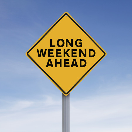 warning signs: Conceptual road sign indicating Long Weekend Ahead