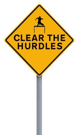 hurdles: A road sign indicating Clear the Hurdles
