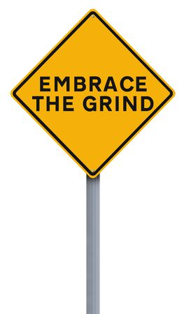 persevere: A modified road sign indicating Embrace The Grind Stock Photo