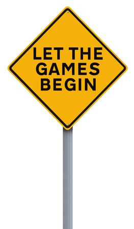 commence: A modified road sign indicating Let the Games Begin