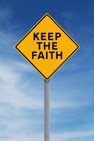 idioms: A road sign indicating Keep the Faith