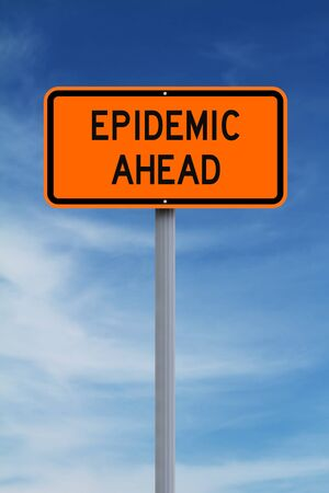 epidemic: A modified road sign indicating Epidemic Ahead