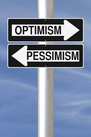 Modified one way signs indicating Optimism and Pessimism