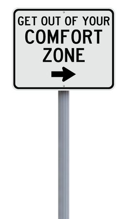comfort: Modified sign on leaving your comfort zone