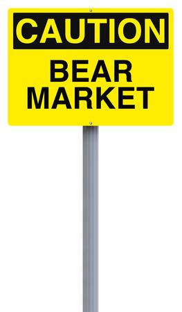 bear market: A caution sign indicating bear market