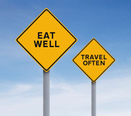 often: Modified road signs indicating Eat Well and Travel Often