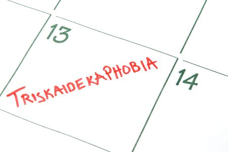 13th: A calendar entry on Friday the 13th for Triskaidekaphobia