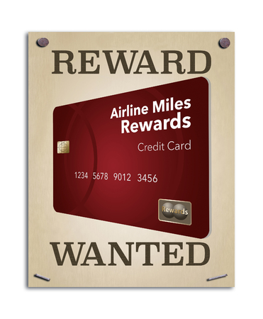 A wanted poster promises a reward and the image on the poster is an airline miles rewards credit card. This is an illustration.