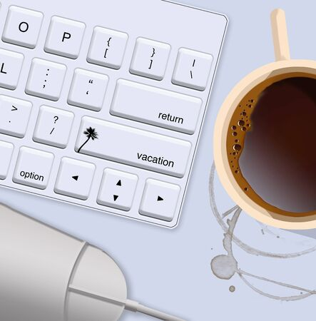 An office workspace includes a computer keyboard, a mouse and a cup of coffee. One key on the keyboard is designated  VACATION.